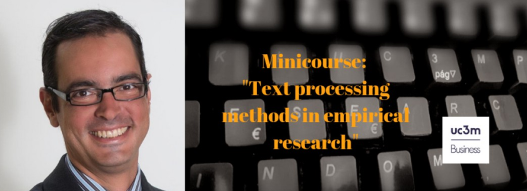 """Text processing methods in empirical research"" a minicourse given by Prof. Diego Garcia from Leeds School of Business"