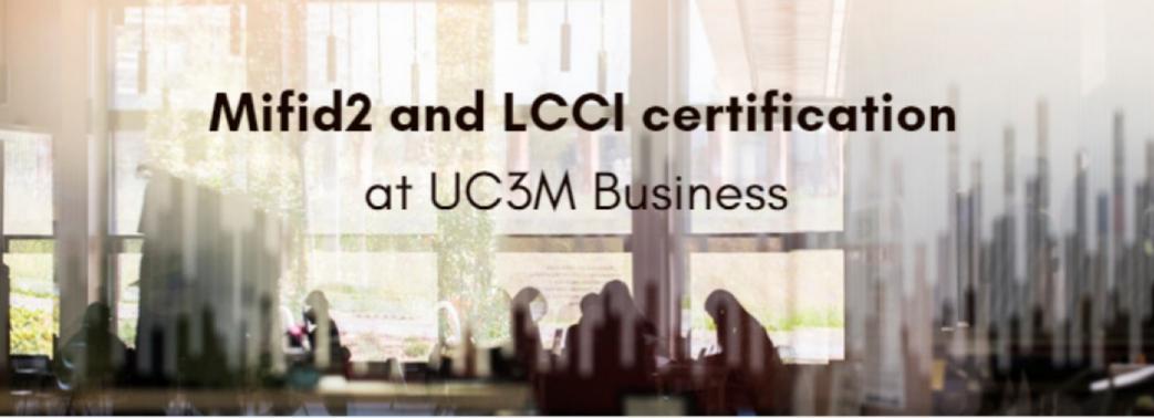 Obtén tu certificación Mifid2 y LCCI con UC3M Business