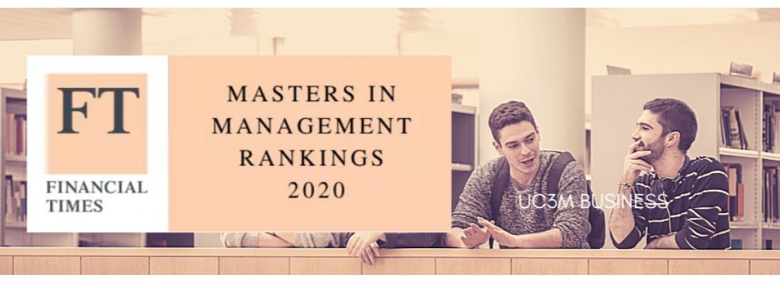 UC3M Master in Management entra en el prestigioso ranking FT 2020